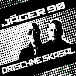 Jäger 90 - Drischne Skasal