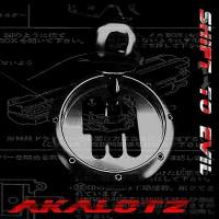 Akalotz - Shift To Evil