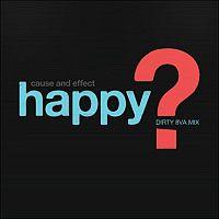 Cause & Effect - Download von Happy? (Dirty 8VA Mix)