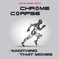 Chrome Corpse Cover - Anything That Moves