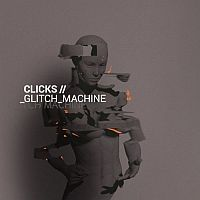Clicks - Glitch Machine Cover