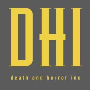 D.H.I - Death & Horror Inc