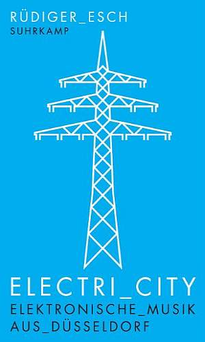 ElectriCity - die Düsseldorfer Musikszene - Buchtipp