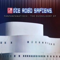 Artikelbild: FanFanFanatisch - The Düsseldorf EP (File, AIFF, EP) Plattencover Die Robo Sapiens – FanFanFanatisch - The Düsseldorf EP