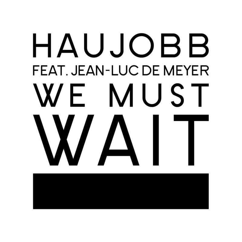 Haujobb feat. Jean-Luc De Meyer
