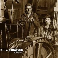 Bodykomplex - Debütalbum Karma