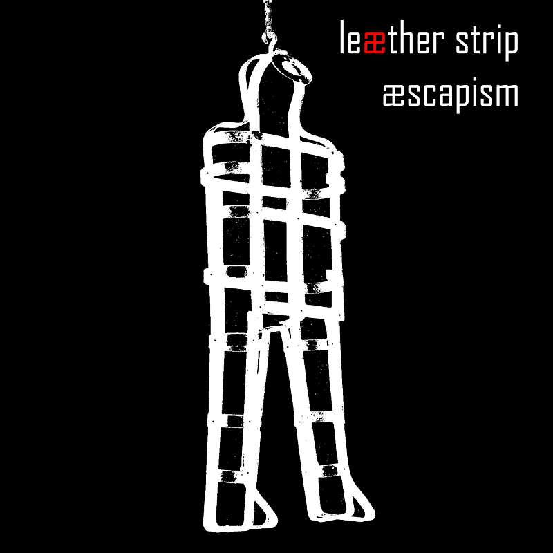 Leaether Strip - Aescapism