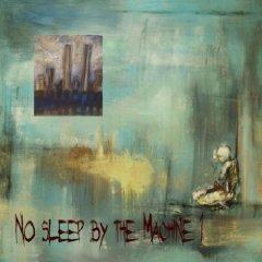 no_sleep_by_the_machine_1