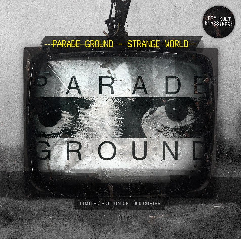 Parade Ground - EBM Kassiker Strange World