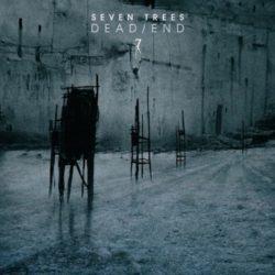 Dead/End neues Album der Seven Trees