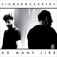 Fixmer/McCarthy - So Many Lies