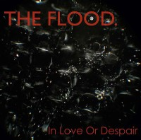 The Flood - In Love Or Dispair