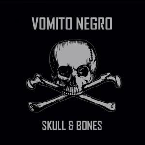 Vomito Negro - Skull & Bones
