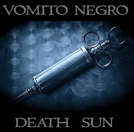 Vomito Negro - Death Sun