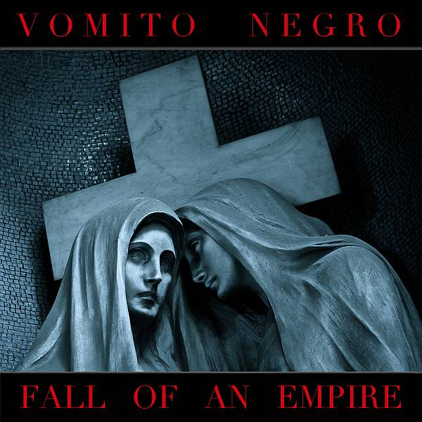 vomito-negro-fall-of-an-empire