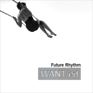 WANT/ed - Future Rhythm MP3-Download