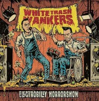 White Trash Wankers - Electrobilly Horrorshow
