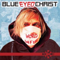 Cover: Ble Eyed Christ – World On Fire